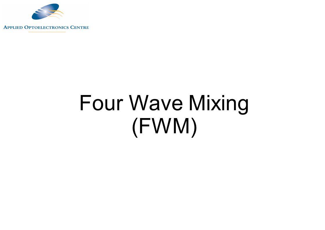 Four Wave Mixing (FWM)