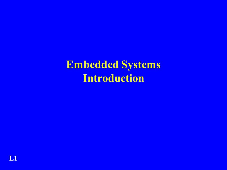 Embedded Systems Introduction L1