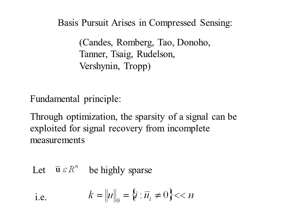 Bregman Iterative Regularization (Bregman 1967) Introduced by Osher, Burger, Goldfarb, Xu and Yin in an image processing context.