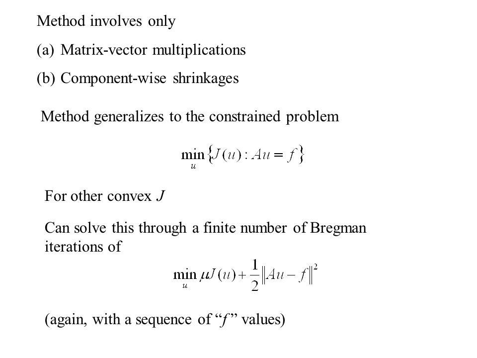 Motivation: Xu, Osher (2006) Wavelet based denoising with {  j } a wavelet basis.