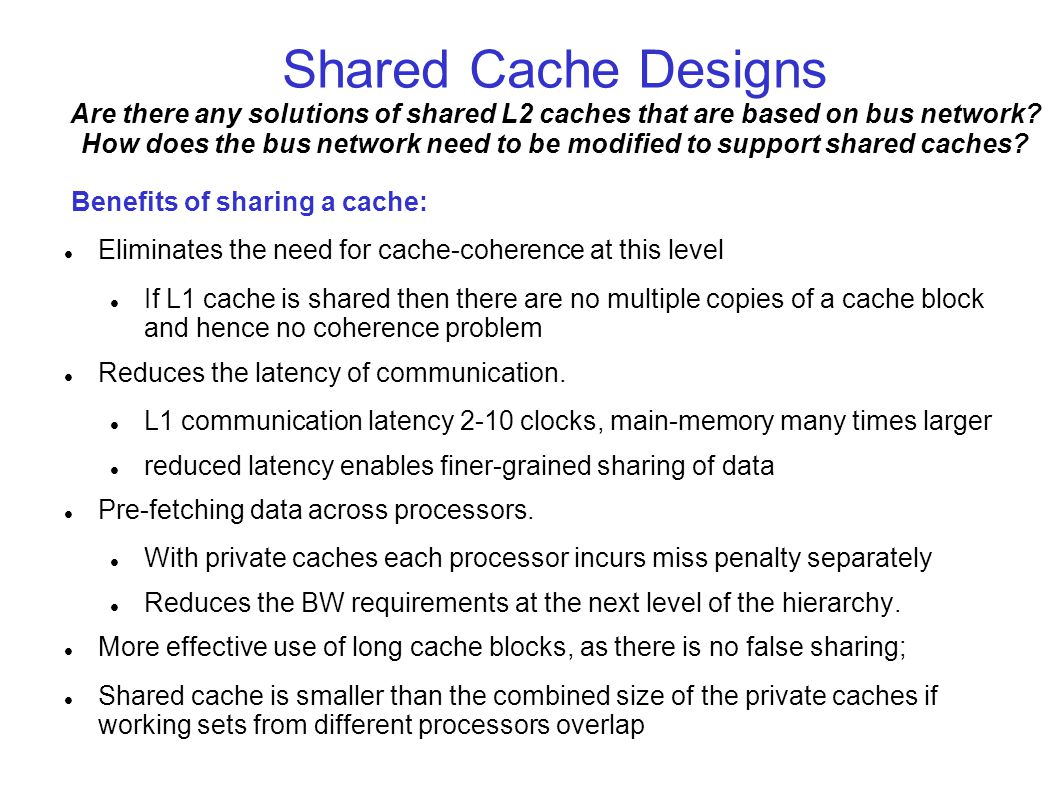Shared Cache Designs Are there any solutions of shared L2 caches that are based on bus network.