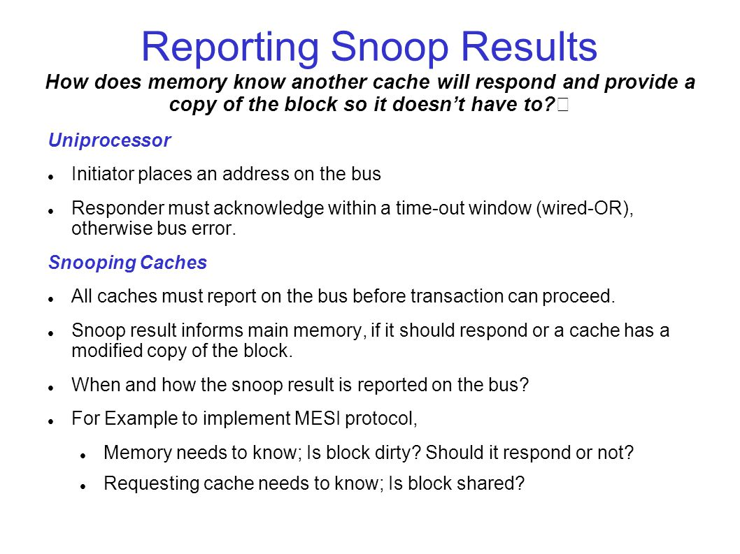 Reporting Snoop Results How does memory know another cache will respond and provide a copy of the block so it doesn't have to.