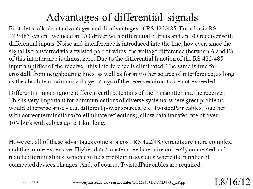 06/11/ L8/16/12 Advantages of differential signals First, let s talk about advantages and disadvantages of RS 422/485.