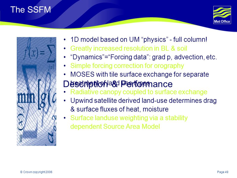 "Page 49© Crown copyright 2006 The SSFM 1D model based on UM ""physics"" - full column! Greatly increased resolution in BL & soil ""Dynamics""=""Forcing dat"