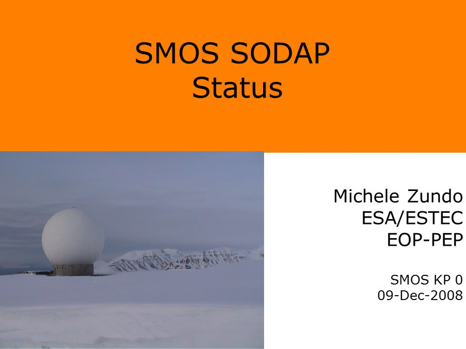 Commissioning KP 0ESAC December 2009 1 Michele Zundo ESA/ESTEC EOP-PEP SMOS KP 0 09-Dec-2008 SMOS SODAP Status
