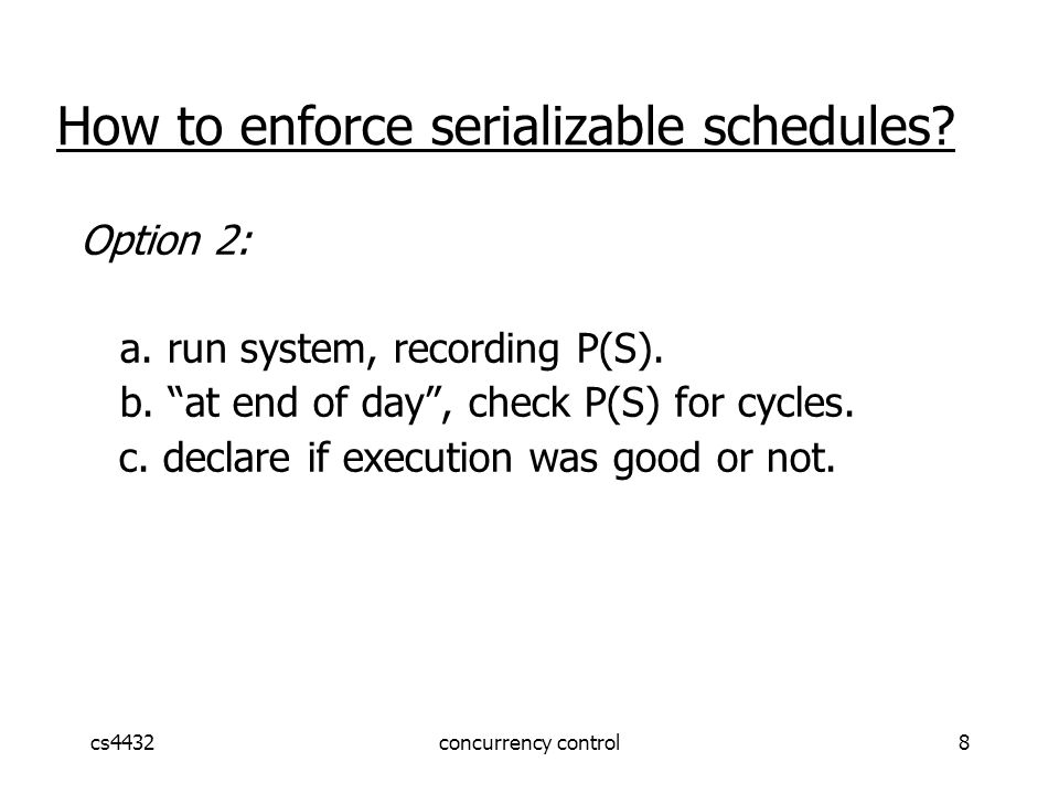 cs4432concurrency control29 Theorem Rules #1,2,3  conflict (2PL) serializable schedule To help in proof: Definition Shrink(Ti) = SH(Ti) = first unlock action of Ti