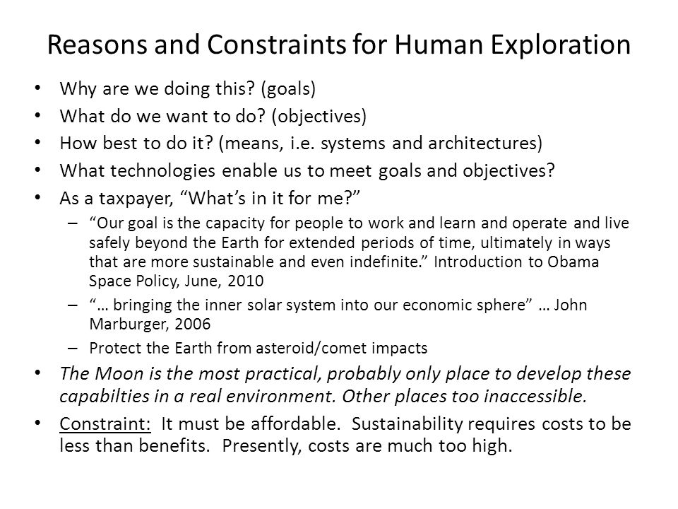 Representative Mars Project Establish a Mars orbit station in elliptic polar orbit Establish small human outpost (4 – 6 people) on the surface, intermittently staffed at first; begin far-ranging scientific exploration; develop self-sufficiency through resources exploitation.