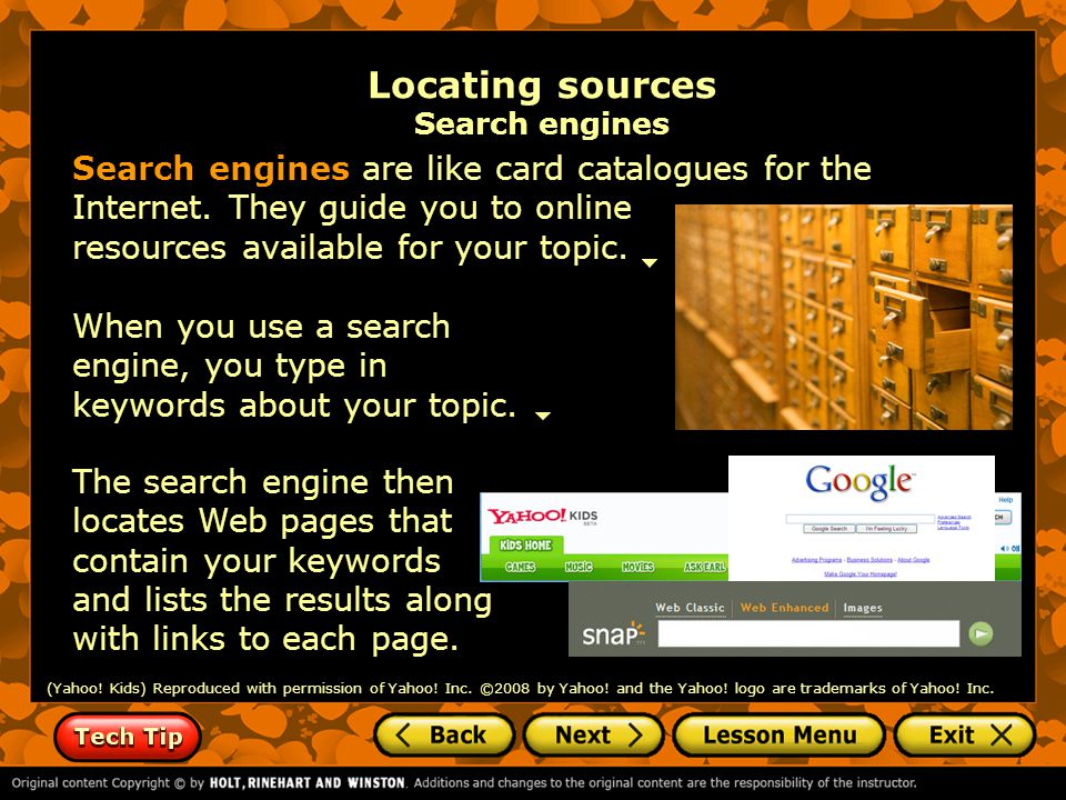 Locating sources Online databases Other online sources you might find helpful are: www.si.edu a collection of information from the Smithsonian Institution www.learner.org/ students exhibits on information included in the Annenberg Foundation video resources www.whyfiles.org scientific information on a variety of topics that are currently in the news