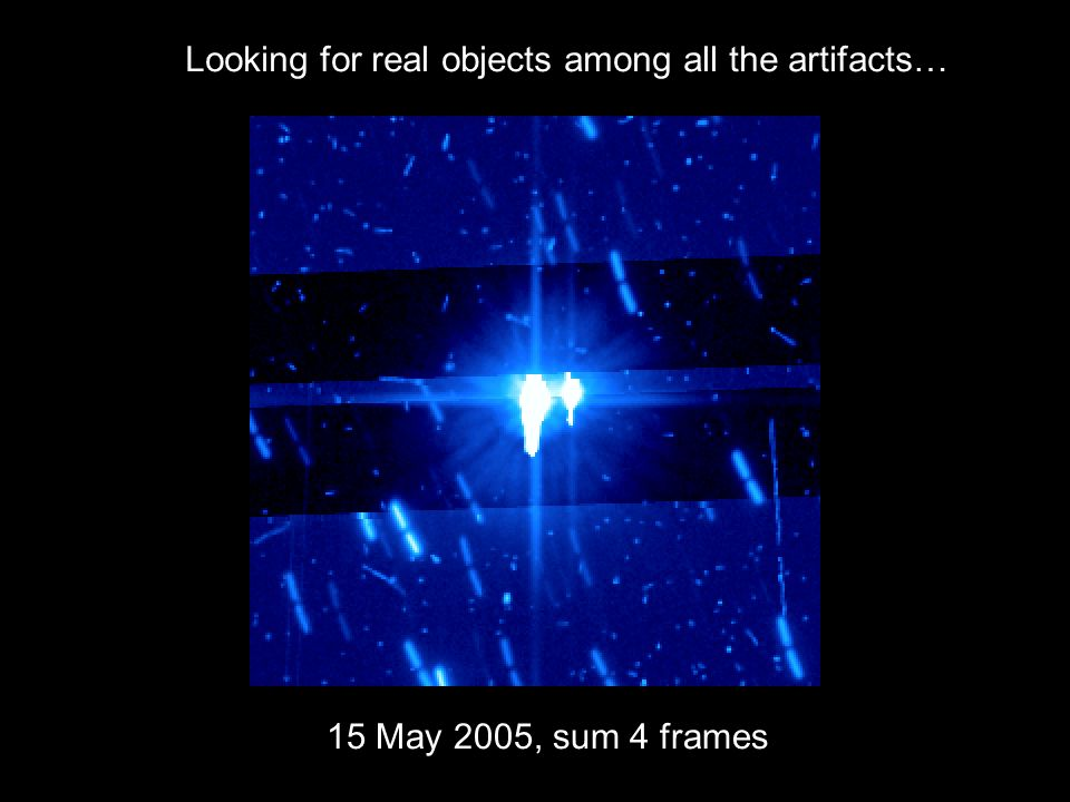 15 May 2005, sum 4 frames Looking for real objects among all the artifacts…