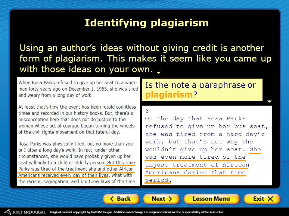 When you use an author's original ideas, even if you put them into your own words, you must give credit to the author.