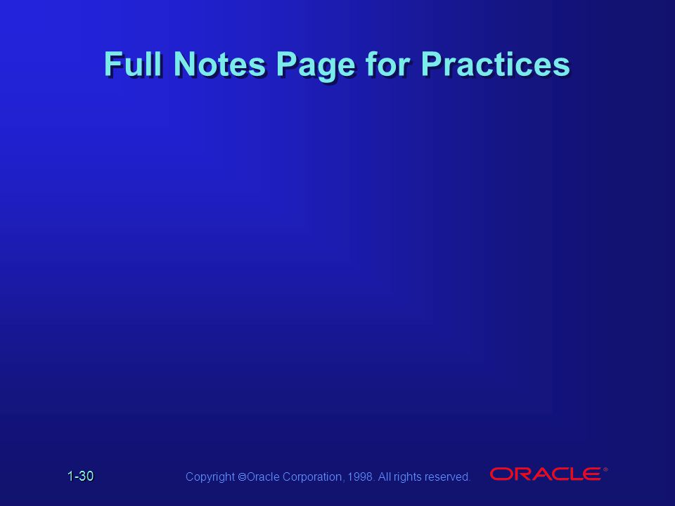 Copyright  Oracle Corporation, 1998. All rights reserved. 1-30 Full Notes Page for Practices