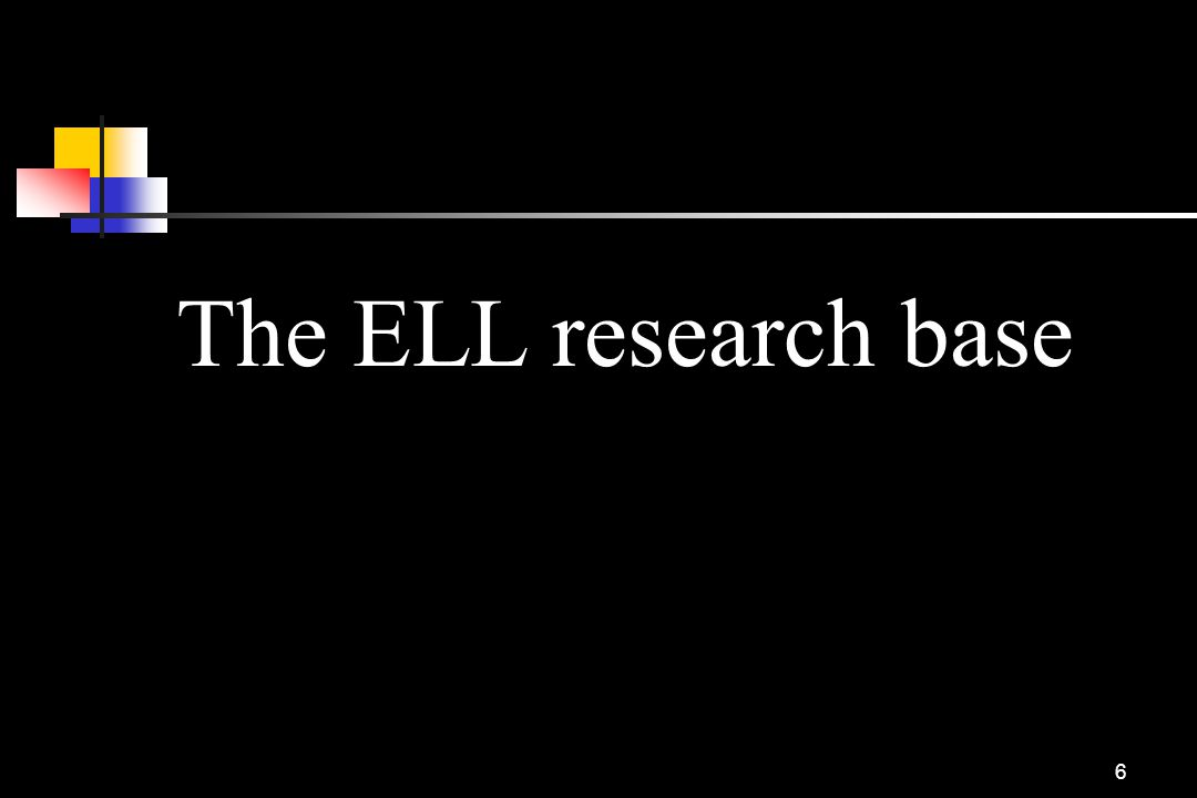 6 The ELL research base