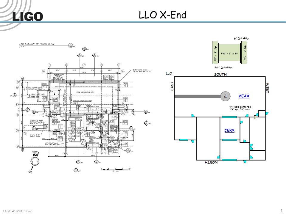 """1 LIGO-D1201292-V2 LLO X-End CERX VEAX PVC – 6"""" x 10 PVC – 6"""" Cap ¾"""" QuickEdge 5/8"""" QuickEdge 6+"""" hole centered 24"""" up, 39"""" over"""