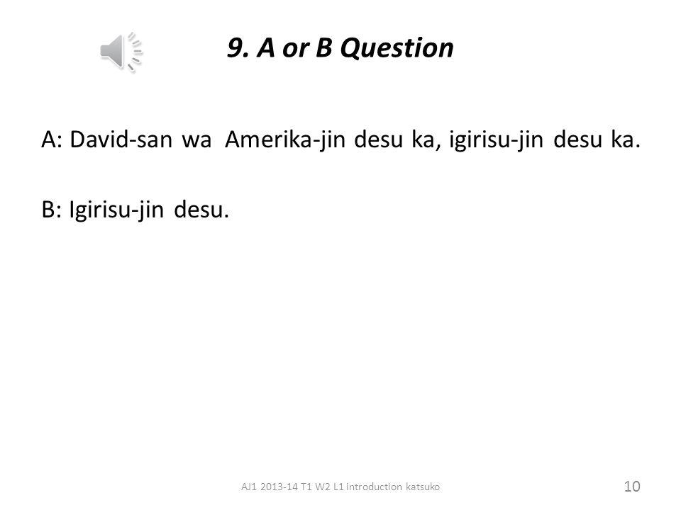 8. Talking about somebody David san wa Igirisu-jin desu. (David is an English person.) Pair work A: Draw a picture of a friend. Answer B's questions.