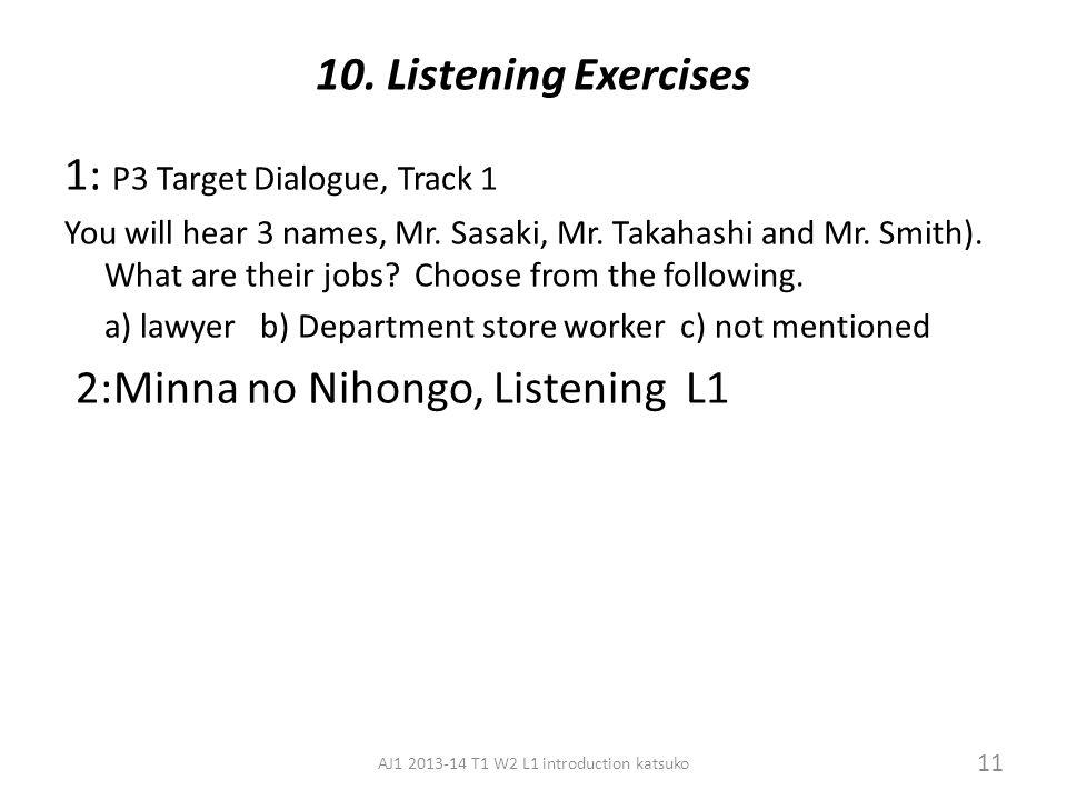 9. A or B Question A: David-san wa Amerika-jin desu ka, igirisu-jin desu ka. B: Igirisu-jin desu. 10 AJ1 2013-14 T1 W2 L1 introduction katsuko