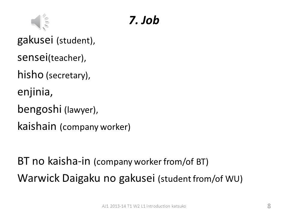 6. Country and Nationality Country: FuransuAmerikaDoitsu, Igirisu, Tai, Taiwan Nihon, Chuugoku, Kankoku Nationality= Country + jin (person) Igirisu ji