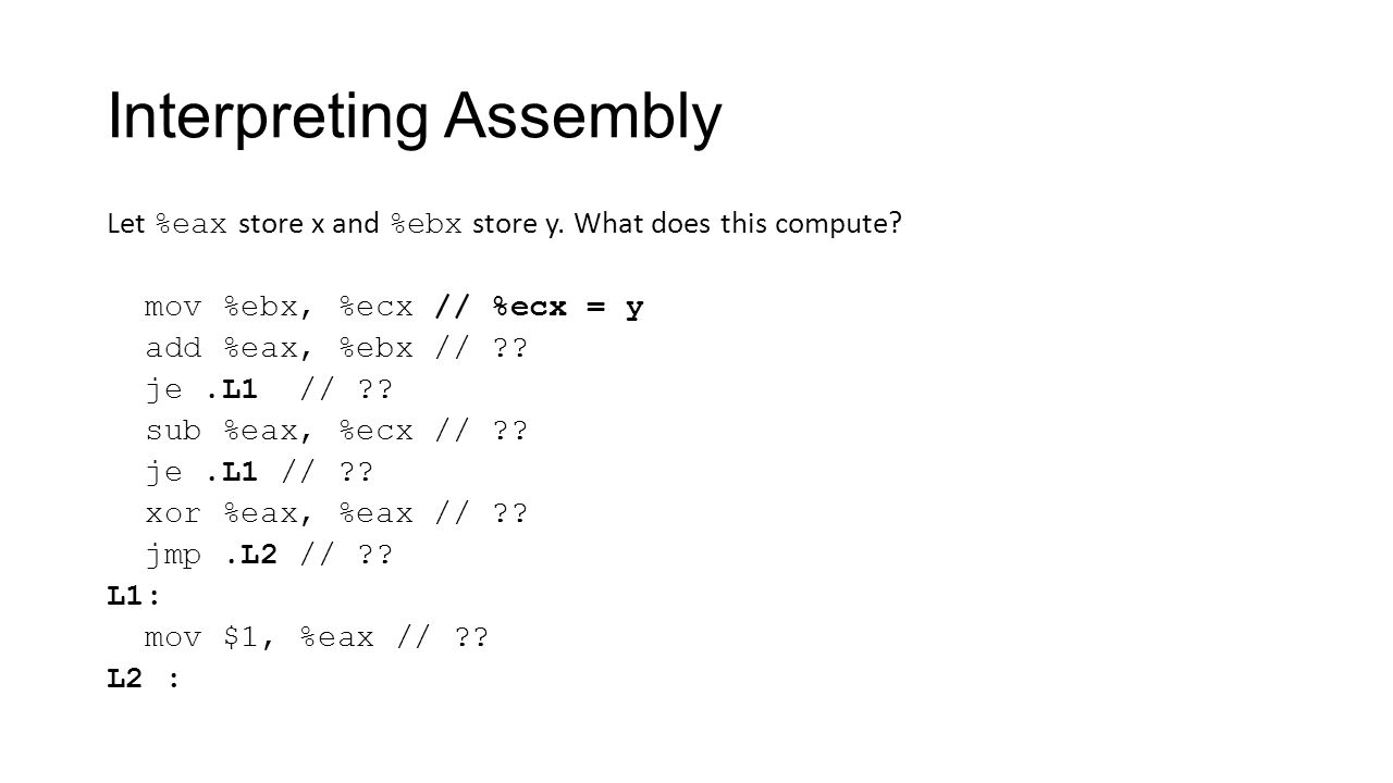 Interpreting Assembly Let %eax store x and %ebx store y.