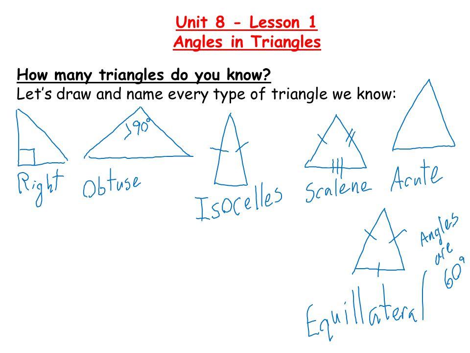 Describe these triangles: Unit 8 - Lesson 1 Angles in Triangles