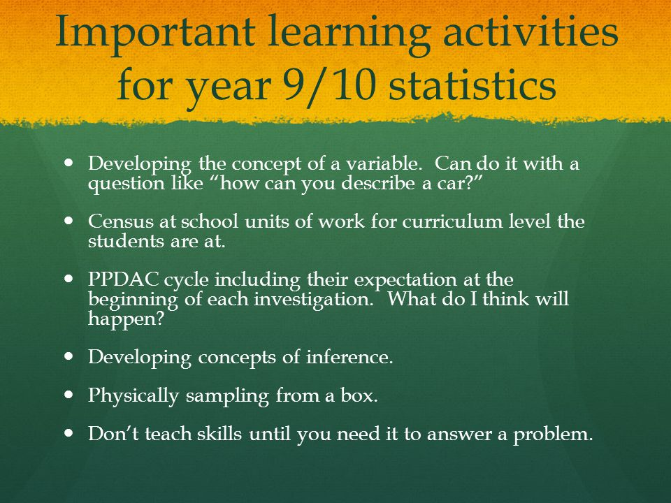 Important learning activities for year 9/10 statistics Developing the concept of a variable.