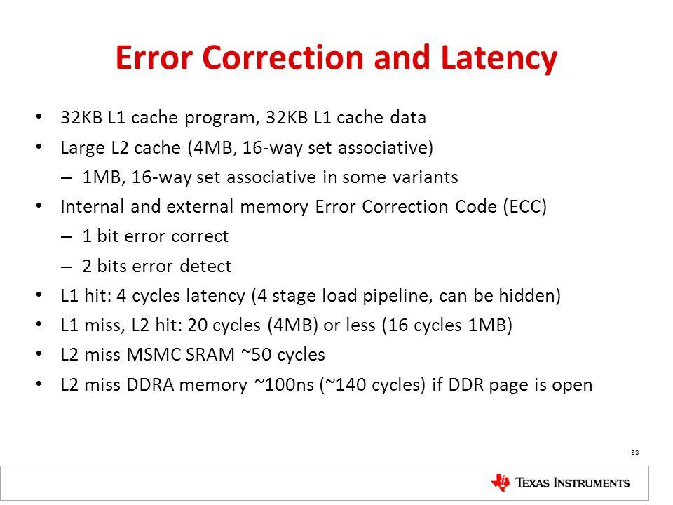 Error Correction and Latency 32KB L1 cache program, 32KB L1 cache data Large L2 cache (4MB, 16-way set associative) – 1MB, 16-way set associative in s