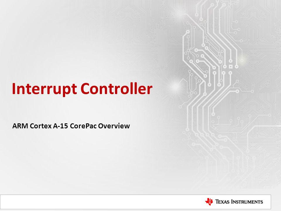 Interrupt Controller ARM Cortex A-15 CorePac Overview