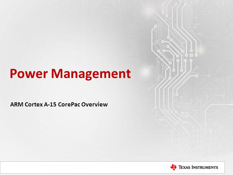 Power Management ARM Cortex A-15 CorePac Overview