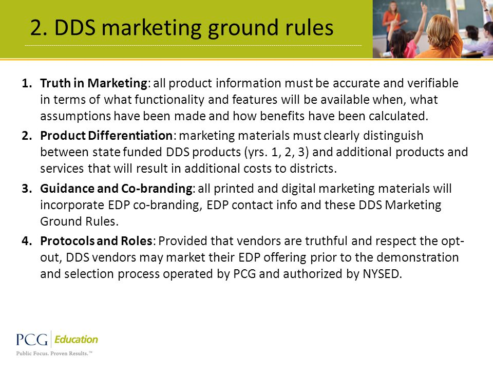 2. DDS marketing ground rules 11 1.Truth in Marketing: all product information must be accurate and verifiable in terms of what functionality and feat