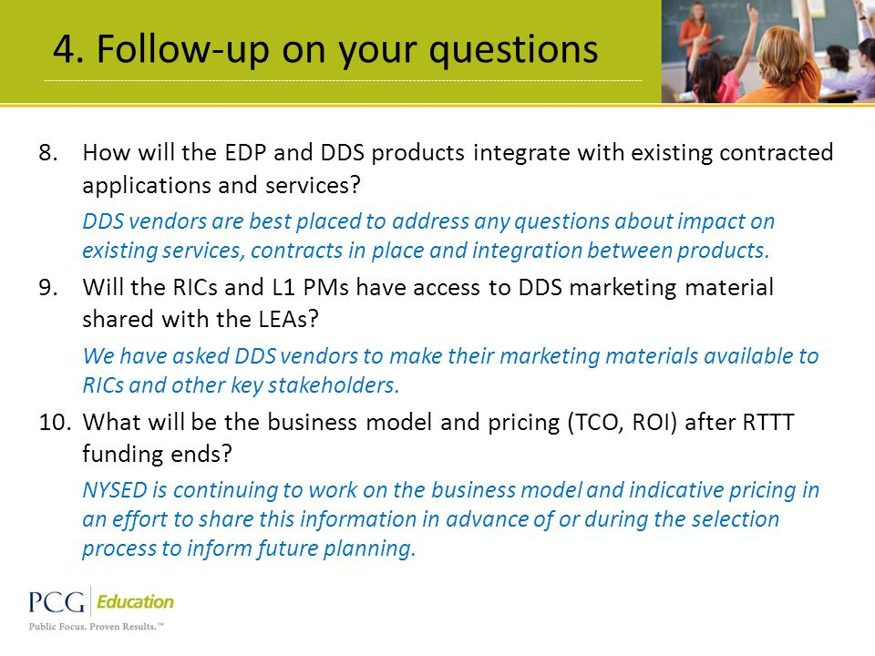 4. Follow-up on your questions 20 8.How will the EDP and DDS products integrate with existing contracted applications and services? DDS vendors are be