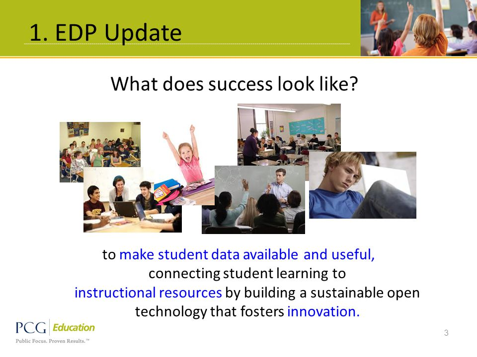 1. EDP Update 3 to make student data available and useful, connecting student learning to instructional resources by building a sustainable open techn