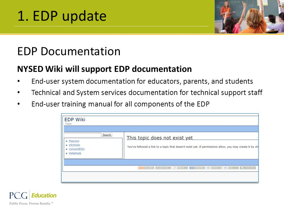 1. EDP update 7 EDP Documentation NYSED Wiki will support EDP documentation End-user system documentation for educators, parents, and students Technic