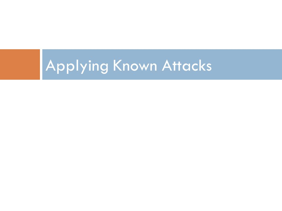 Applying Known Attacks