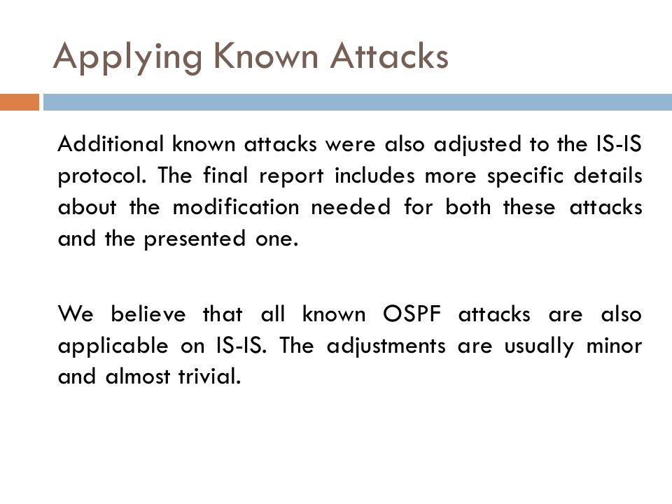 Applying Known Attacks Additional known attacks were also adjusted to the IS-IS protocol.