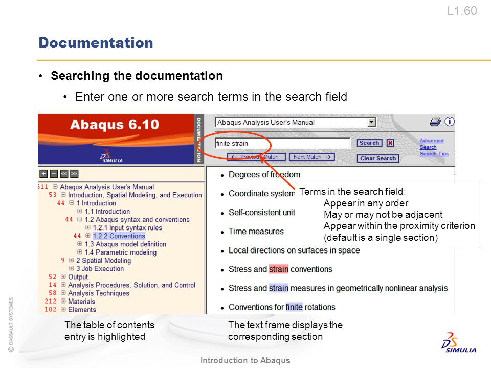 L1.60 Introduction to Abaqus Searching the documentation Enter one or more search terms in the search field Documentation Terms in the search field: A