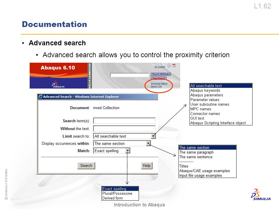 L1.62 Introduction to Abaqus Documentation Advanced search Advanced search allows you to control the proximity criterion