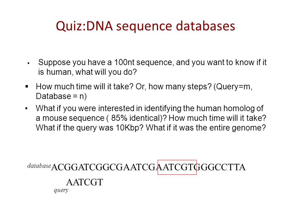 How do we query a sequence database? By name By sequence 'Relational' queries are barely applicable