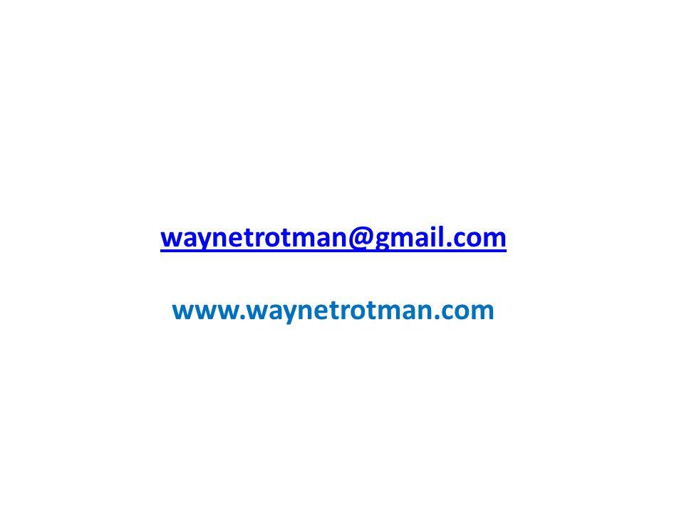 waynetrotman@gmail.com www.waynetrotman.com