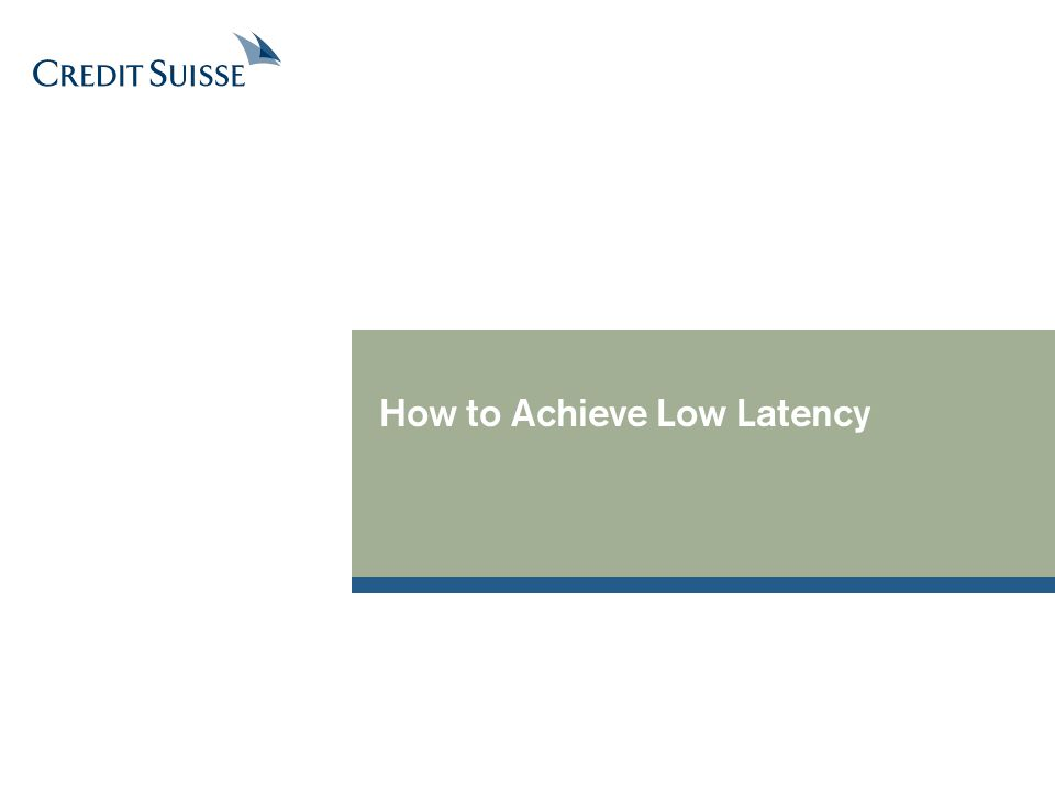 How to Achieve Low Latency