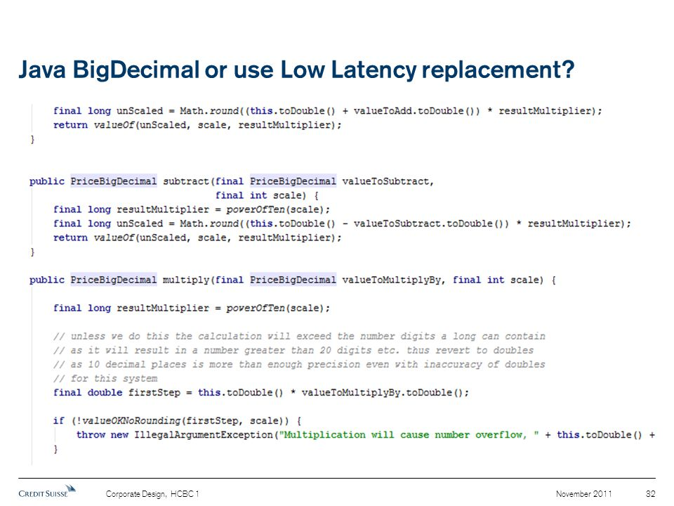 Java BigDecimal or use Low Latency replacement? November 2011Corporate Design, HCBC 1 32