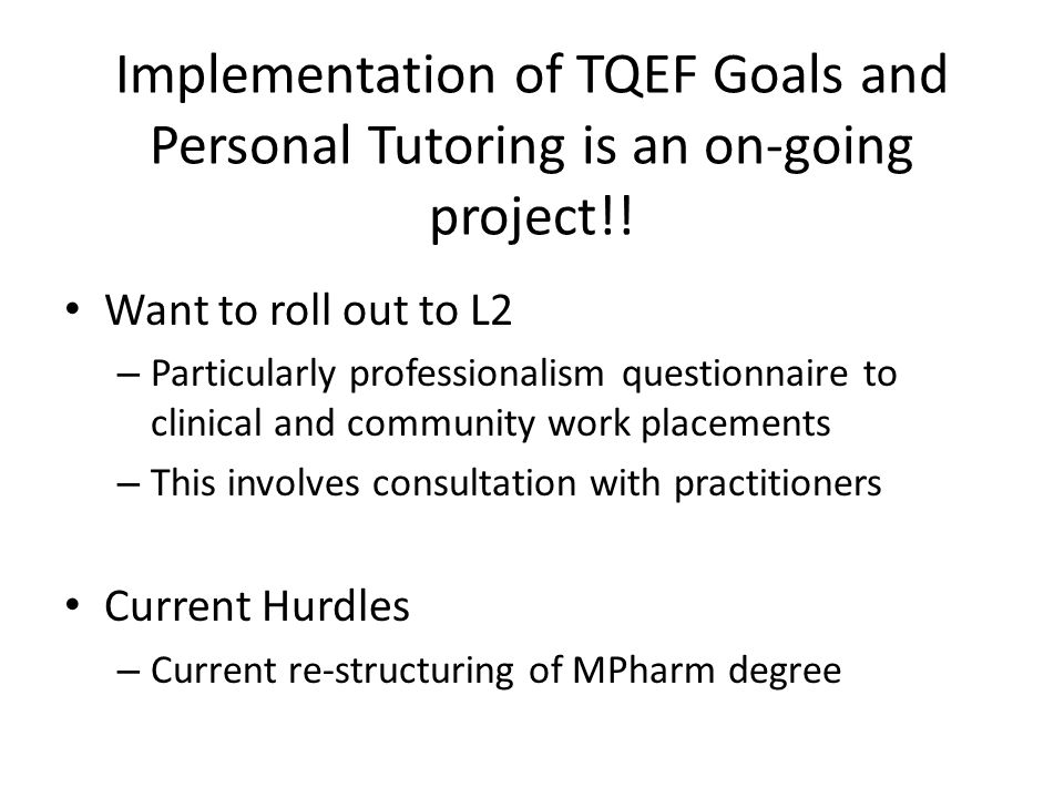 Implementation of TQEF Goals and Personal Tutoring is an on-going project!.