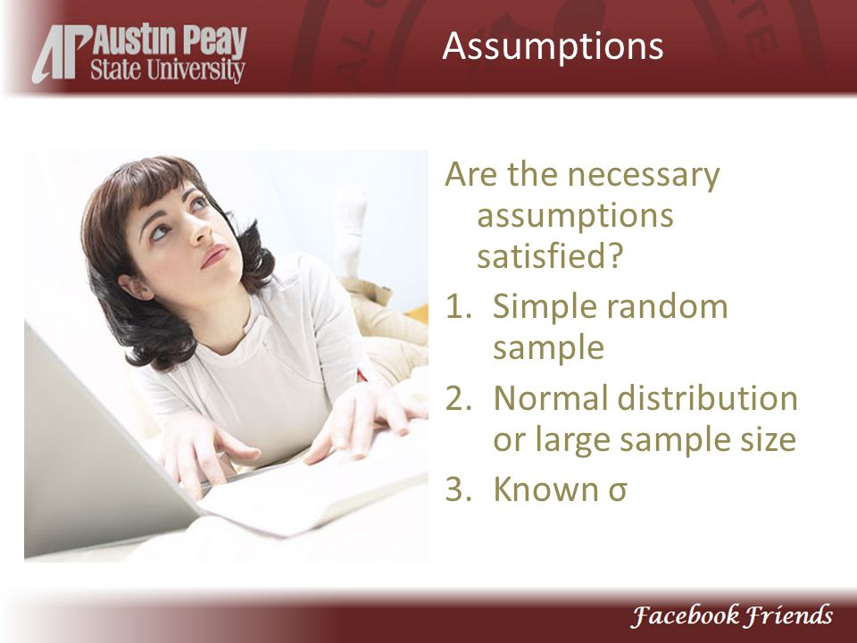 Assumptions Are the necessary assumptions satisfied.