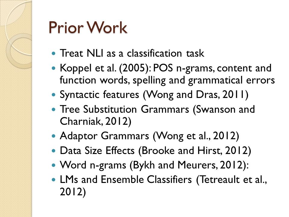 Future of NLI Shared Task Ideas to expand scope of task ◦ Use a new set of TOEFL essays for test ◦ Expand genres: blogs.