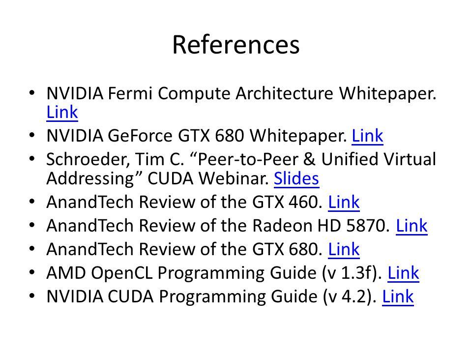 References NVIDIA Fermi Compute Architecture Whitepaper.