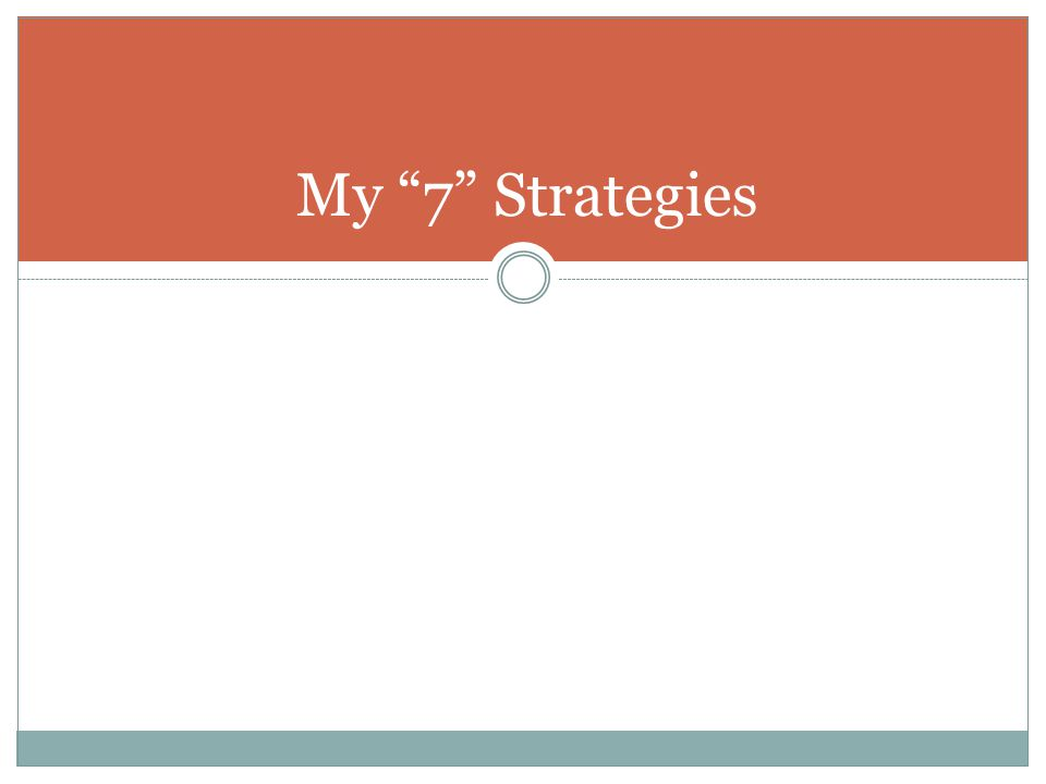 My 7 Strategies