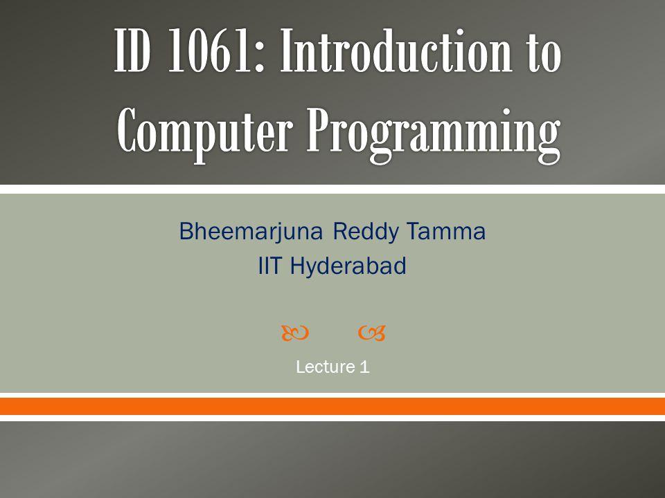  Bheemarjuna Reddy Tamma IIT Hyderabad Lecture 1