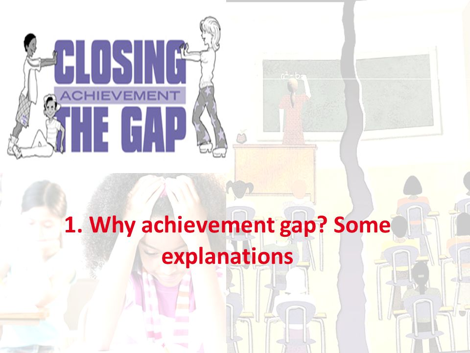 Achievement gap .Why.