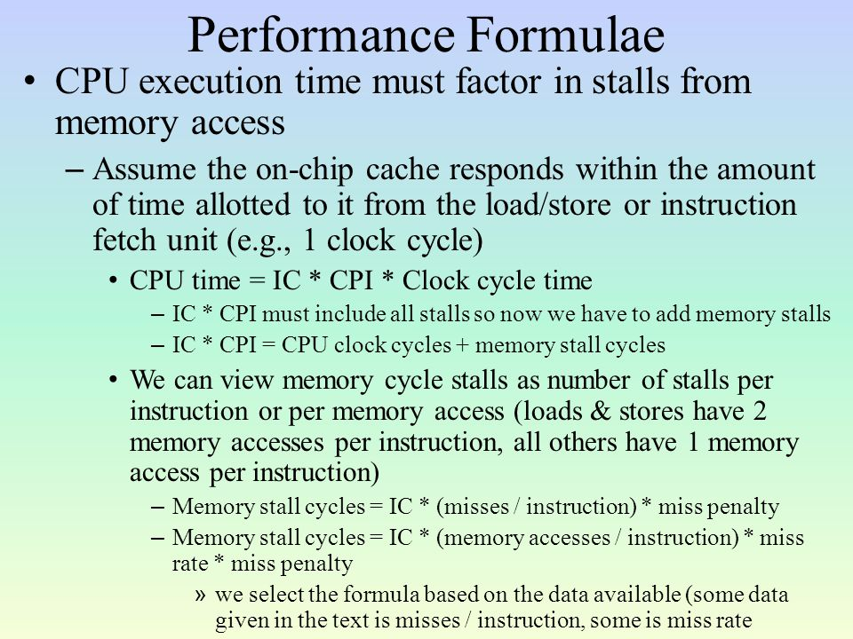 Solution Miss rate direct mapped cache = 2.1% Miss rate 2-way assoc cache = 1.9% Average memory access time = Hit time + misses/instruction * miss penalty – Misses/instruction = miss rate * memory accesses per instruction We also have to compute the miss penalty from ns to clock cycles which is 65 ns /.35 ns / clock cycle = 186 cycles (we have to round this number up) and 65 ns / (.35 ns * 1.35) = 138 for the 2-way set associative cache CPU time – DM = IC * (1.6 + 2.1% * 1.4 * 186) *.35 ns = IC * 2.47 ns – 2-way = IC * (1.6 + 1.9% * 1.4 * 138) *.35 ns * 1.35 = IC * 2.49 ns Our direct-mapped cache machine is slightly better
