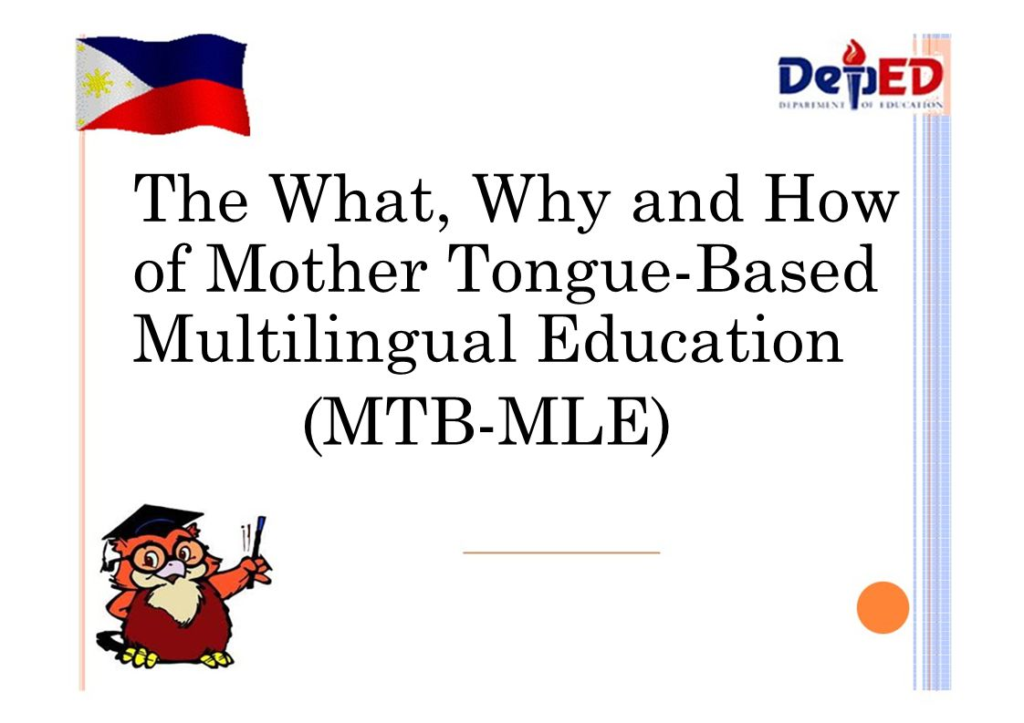 The What, Why and How of Mother Tongue-Based Multilingual Education (MTB-MLE)