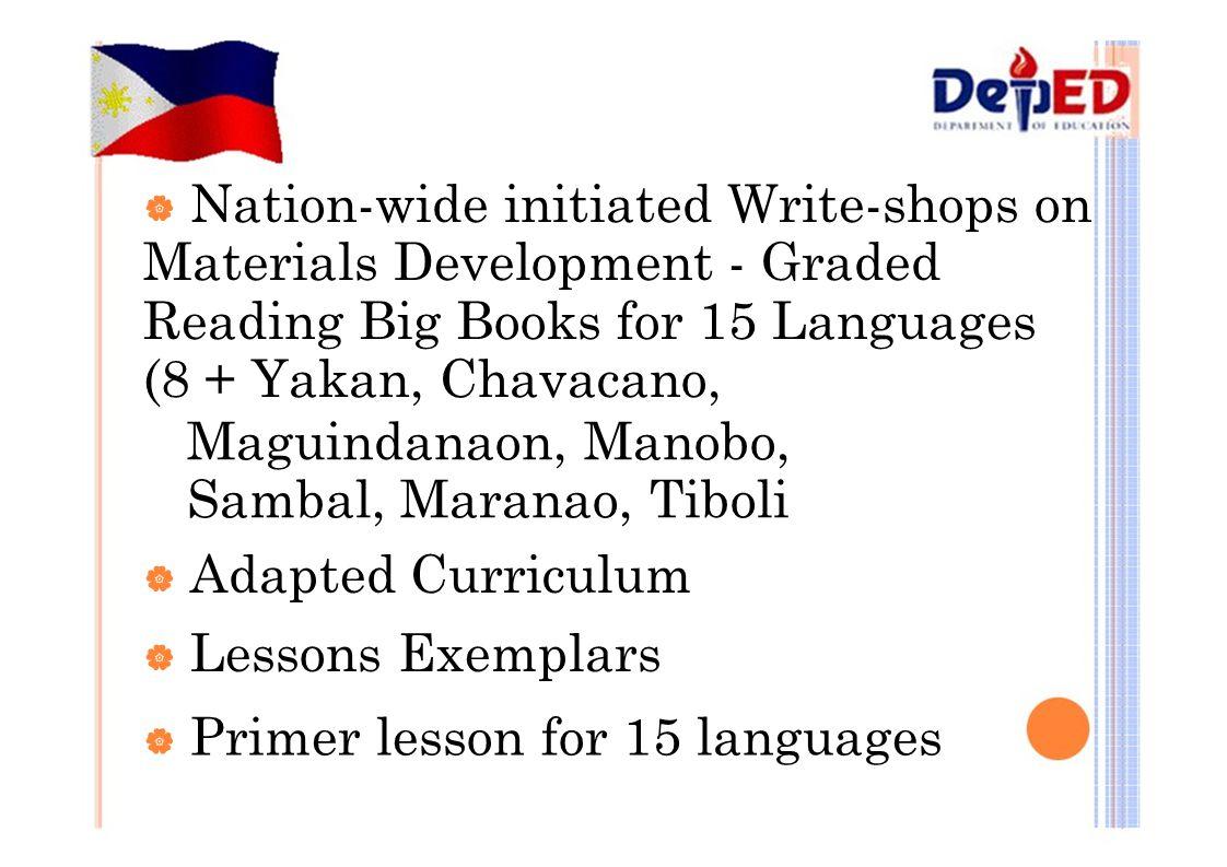  Nation-wide initiated Write-shops on Materials Development - Graded Reading Big Books for 15 Languages (8 + Yakan, Chavacano, Maguindanaon, Manobo,