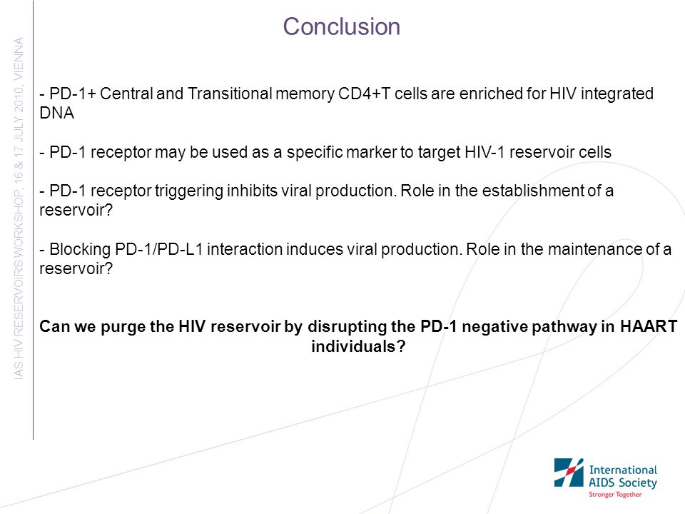 - PD-1+ Central and Transitional memory CD4+T cells are enriched for HIV integrated DNA - PD-1 receptor may be used as a specific marker to target HIV