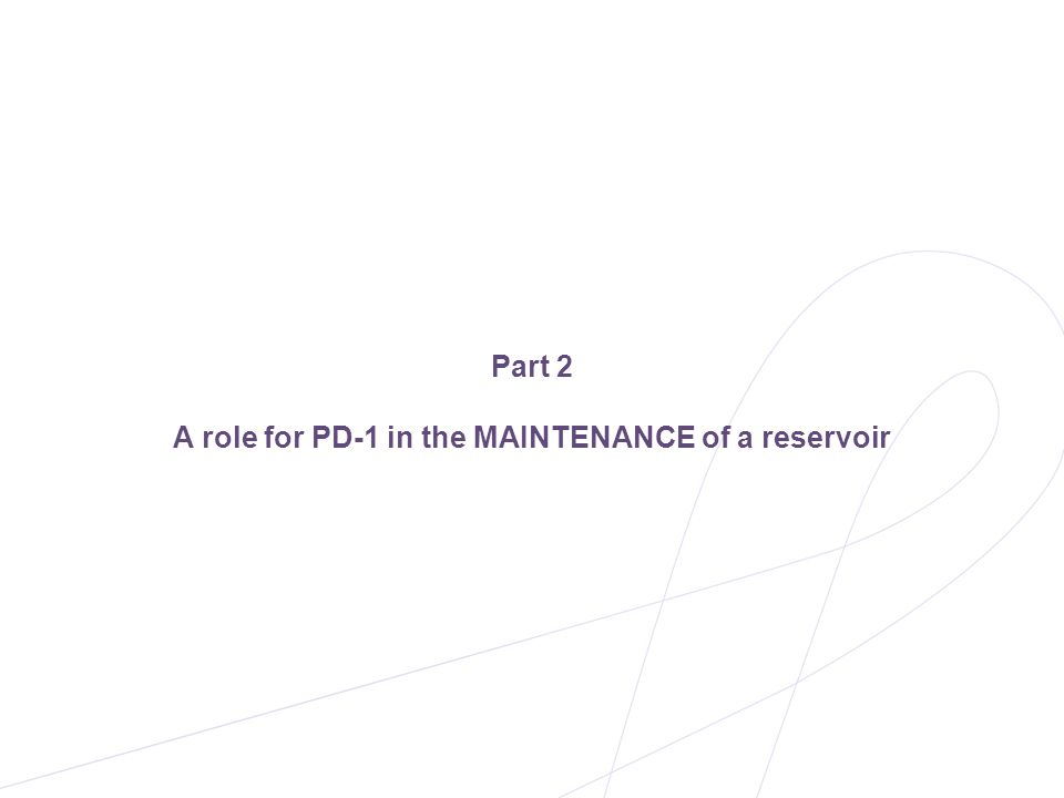 Part 2 A role for PD-1 in the MAINTENANCE of a reservoir